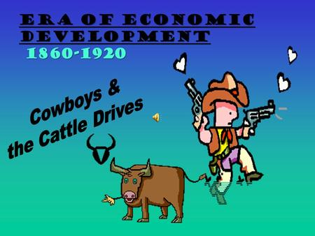 Era of Economic Development 1860-1920 Who originally brought cattle to Texas?