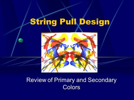 String Pull Design Review of Primary and Secondary Colors.