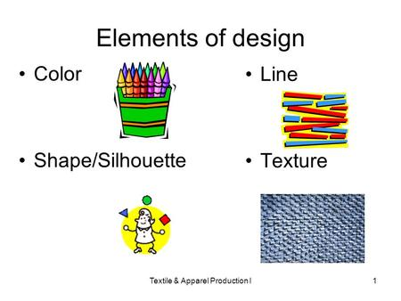Textile & Apparel Production I