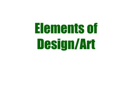 Elements of Design/Art. Line Line is the path of a moving point. Lines can be vertical, horizontal, diagonal, curved, angular, zigzag, bent, straight,
