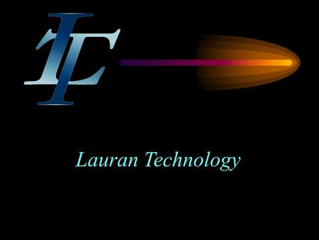 "Lauran Technology Optimizing Communications Networks Designing, Installing and Upgrading Infrastructure - ""the Client- Side of Wire-Line Systems"""