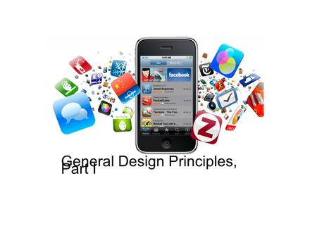 General Design Principles, Part I. Part 1: The Design Process.