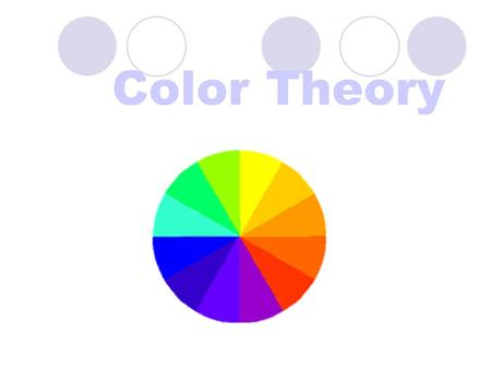 Color Theory. Color: Enhances a message Enlivens a presentation Gives an object visual weight and emphasis Adds richness and depth to screen design.