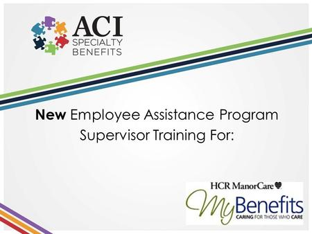 New Employee Assistance Program Supervisor Training For: