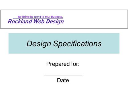Design Specifications Prepared for: ____________ Date.