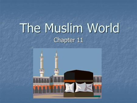 The Muslim World Chapter 11. Islam emerged in the Arabian Peninsula. Islam emerged in the Arabian Peninsula. The Arabian Peninsula is mostly desert,