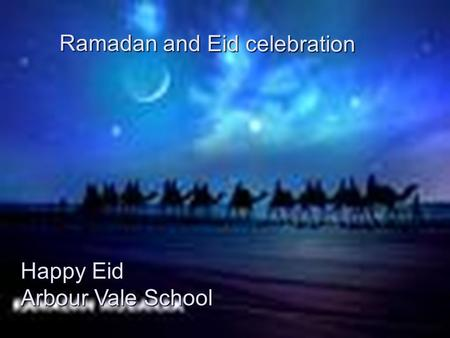 Ramadan and Eid celebration Happy Eid Arbour Vale School.