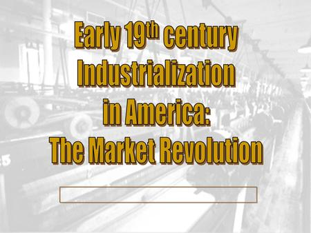 EOC Standard B.2.a. Describe and evaluate the impacts of the First Industrial Revolution during the nineteenth century (e.g., the Lowell system, immigration,