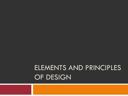 ELEMENTS AND PRINCIPLES OF DESIGN. How Do We Make Art? We mark on the page to create lines, shapes, objects, and spaces. We color parts in to call attention.