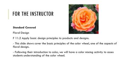 For the Instructor Standard Covered Floral Design