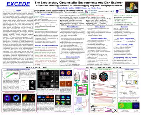 Abstract The EXoplanetary Circumstellar Environments and Disk Explorer (EXCEDE) is a precursor science and technology pathfinder to the Pupil mapping Exoplanet.