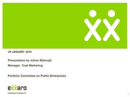 1 Presentation by Johan Myburgh Manager, Coal Marketing Portfolio Committee on Public Enterprises 28 JANUARY 2010.