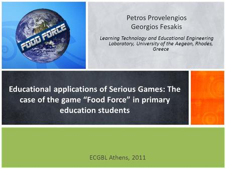 Petros Provelengios Georgios Fesakis Learning Technology and Educational Engineering Laboratory, University of the Aegean, Rhodes, Greece Educational applications.