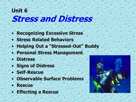 "Unit 6 Stress and Distress Recognizing Excessive Stress Stress Related Behaviors Helping Out a ""Stressed-Out"" Buddy Personal Stress Management Distress."