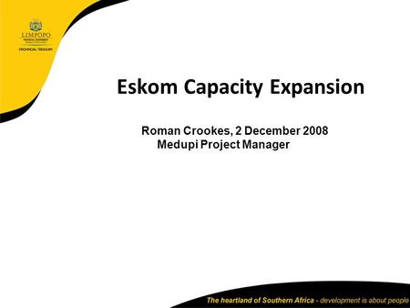 Eskom Capacity Expansion Roman Crookes, 2 December 2008 Medupi Project Manager.