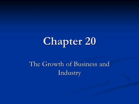 The Growth of Business and Industry