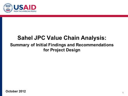 Sahel JPC Value Chain Analysis: Summary of Initial Findings and Recommendations for Project Design 1 October 2012.