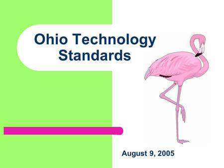 Ohio Technology Standards August 9, 2005 Why Standards in Technology? No Child Left Behind Technology Literacy requirement Computer and Multimedia Literacy.