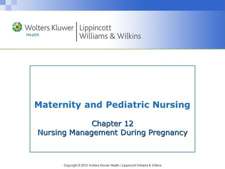 Chapter 12 Nursing Management During Pregnancy