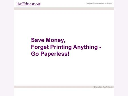 Save Money, Forget Printing Anything - Go Paperless!
