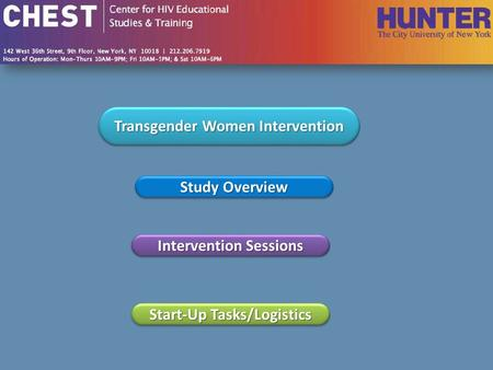 Start-Up Tasks/Logistics Study Overview Intervention Sessions Transgender Women Intervention.