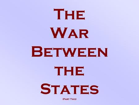 The War Between the States (Part Two). The Strategic Balance - 1864.