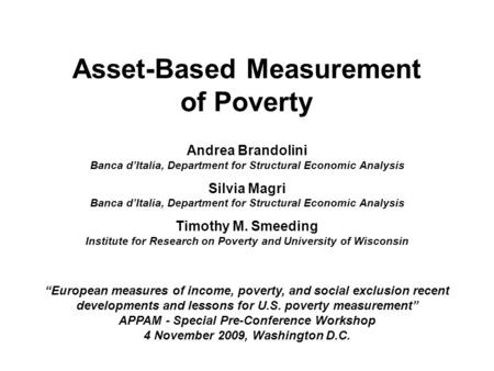 Asset-Based Measurement of Poverty Andrea Brandolini Banca d'Italia, Department for Structural Economic Analysis Silvia Magri Banca d'Italia, Department.