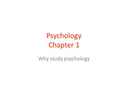 why study psychology The fact that psychology provides so many useful insights is the reason why psychology graduates are so in demand it also provides useful insights into why people can be so resistant to rational arguments.