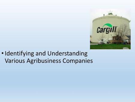 Identifying and Understanding Various Agribusiness Companies