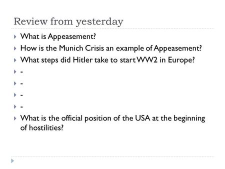 Review from yesterday What is Appeasement?