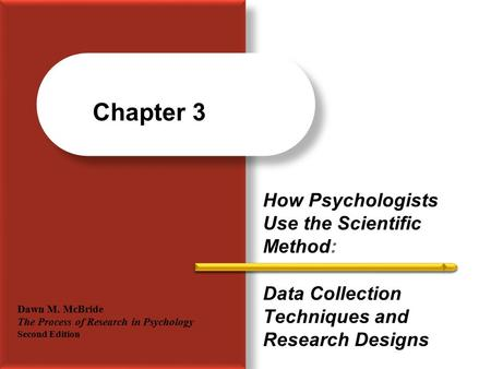 Chapter 3 How Psychologists Use the Scientific Method: