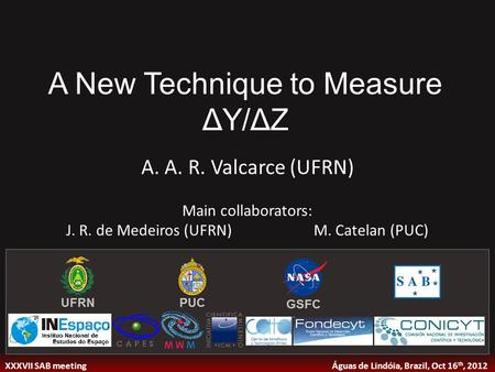 A New Technique to Measure ΔY/ΔZ A. A. R. Valcarce (UFRN) Main collaborators: J. R. de Medeiros (UFRN)M. Catelan (PUC) XXXVII SAB meeting Águas de Lindóia,