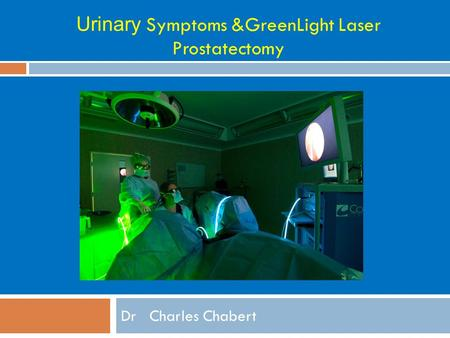 Dr Charles Chabert Urinary Symptoms &GreenLight Laser Prostatectomy.