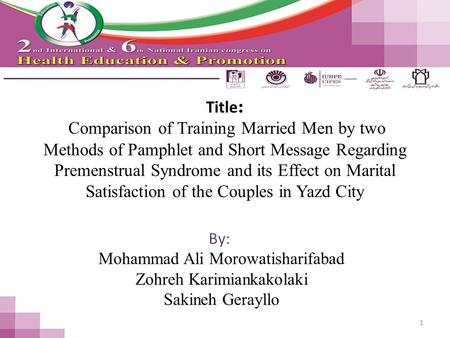 Title : Comparison of Training Married Men by two Methods of Pamphlet and Short Message Regarding Premenstrual Syndrome and its Effect on Marital Satisfaction.