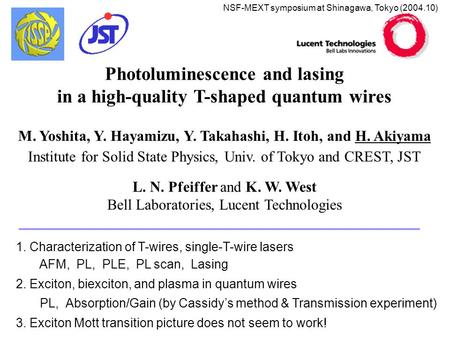 Photoluminescence and lasing in a high-quality T-shaped quantum wires M. Yoshita, Y. Hayamizu, Y. Takahashi, H. Itoh, and H. Akiyama Institute for Solid.