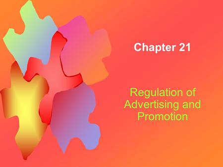 Chapter 21 Regulation of Advertising and Promotion.