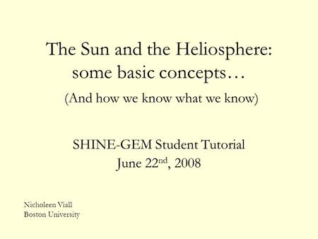 The Sun and the Heliosphere: some basic concepts…