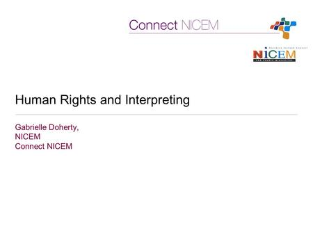 Human Rights and Interpreting Gabrielle Doherty, NICEM Connect NICEM.