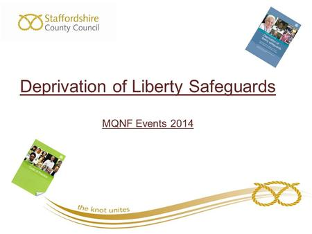 Deprivation of Liberty Safeguards MQNF Events 2014.