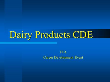 Dairy Products CDE FFA Career Development Event. Dairy vs. Non-Dairy – (Scorecard)