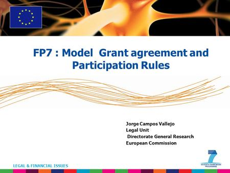 FP7 : Model Grant agreement and Participation Rules