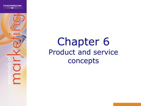 Chapter 6 Product and service concepts. Learning objectives 1Define the term product 2Classify consumer products 3Discuss the importance of services to.