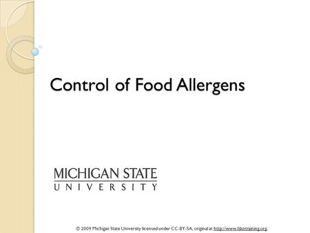 © 2009 Michigan State University licensed under CC-BY-SA, original at  Control of Food Allergens.