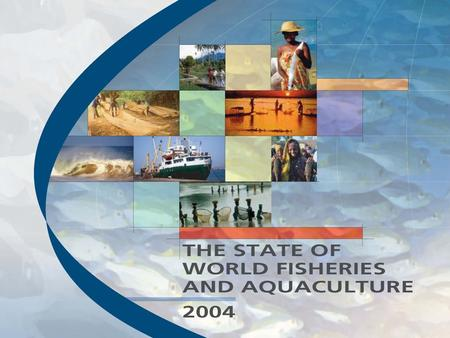 SOFIA 2004 SOFIA 2004 A few words about:  The Global Overview  The Issues  The FAO Special studies, and  The Outlook.