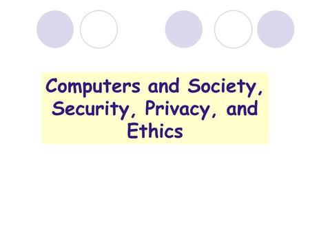 Computers and Society, Security, Privacy, and Ethics.