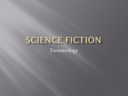Terminology  The 1940's and the 1950's are considered the golden age of science fiction.  An era during which the science fiction genre gained wide.