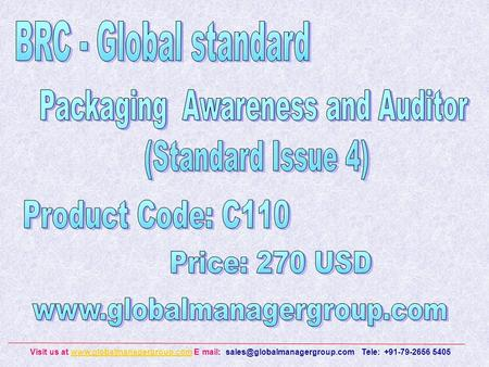 Visit us at  E mail: Tele: +91-79-2656 5405www.globalmanagergroup.com.