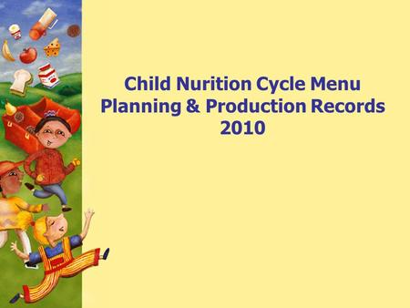 Child Nurition Cycle Menu Planning & Production Records 2010.
