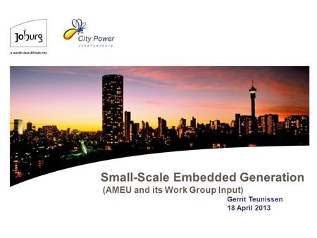 Small-Scale Embedded Generation (AMEU and its Work Group Input) Gerrit Teunissen 18 April 2013.
