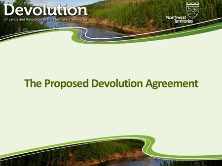 "The Proposed Devolution Agreement. What is a ""devolution""? de·vo·lu·tionˌde-və-ˈlü-shən alsoˌdē-və- : transference of rights, powers, property, or responsibility."